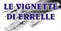 IL RITORNO DELLE VIGNETTE ERRELLE!!