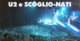U2 E SCOGLIO-NATI.....ACCOPPIATA VINCENTE