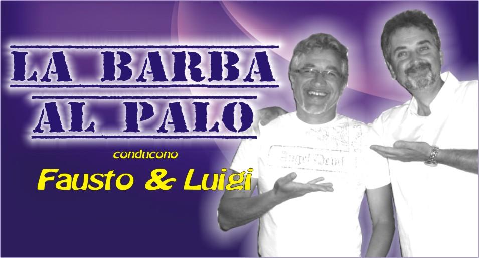 2O° PUNTATA DE....LA BARBA AL PALO - 21 APRILE 2017