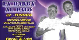 "22° PUNTATA DE ""LA BARBA AL PALO""....5 MAGGIO 2017"
