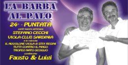 "24° PUNTATA DE ""LA BARBA AL PALO"" - 19 MAGGIO 2017"