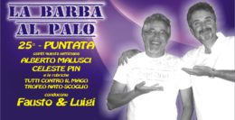 "25° PUNTATA DE "" LA BARBA AL PALO"" - 26 MAGGIO 2017"