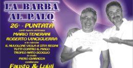 "26° PUNTATA ED ULTIMA DEL 2016/2017 DE.....""LA BARBA AL PALO""."