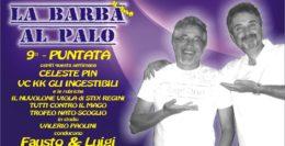 """""""LA BARBA AL PALO"""".... 9° PUNTATA DEL 17 NOVEMBRE 2017"""