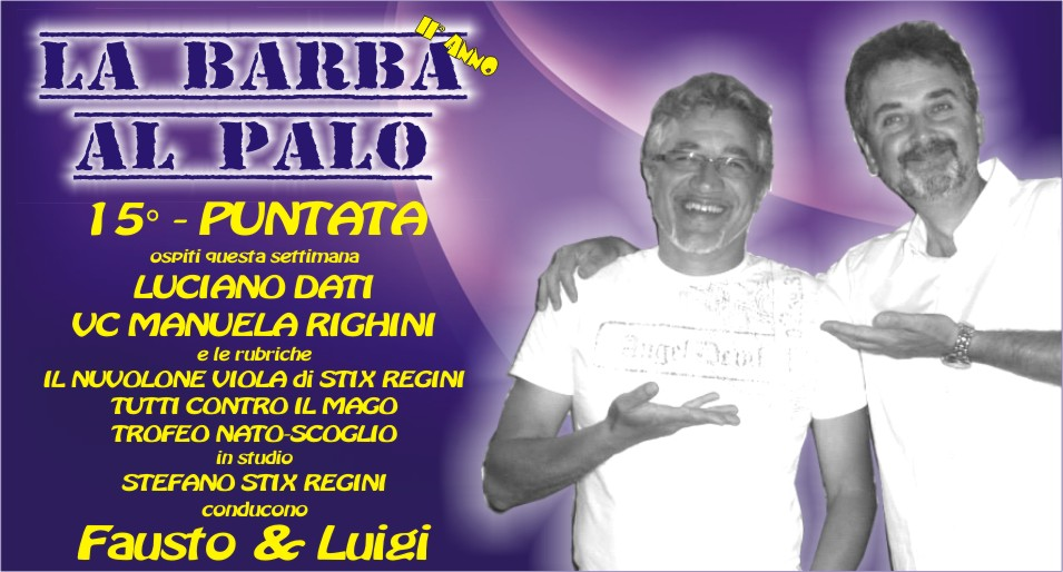 LA BARBA AL PALO...15° PUNTATA - II° ANNO - 12 GENNAIO 2018