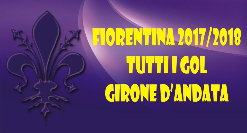TUTTI I GOL DELLA FIORENTINA 2017/2018...GIRONE DI ANDATA!