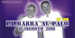"""17 AGOSTO 2018....RIPARTE """"LA BARBA AL PALO"""" - III° ANNO"""