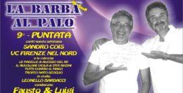 LA BARBA AL PALO - 9° PUNTATA - III° ANNO - 12 OTTOBRE 2018