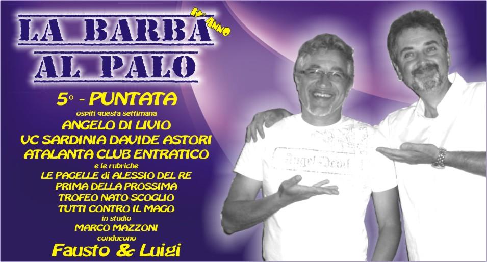 LA BARBA AL PALO - IV° ANNO - 5° PUNTATA - 20 SETTEMBRE 2019
