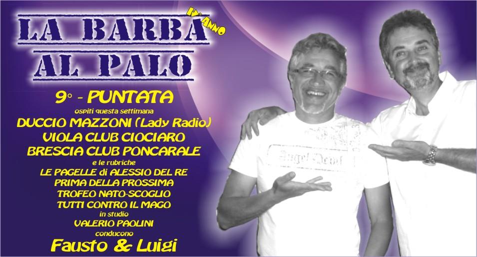 LA BARBA AL PALO - IV° ANNO - 9° PUNTATA - 18 OTTOBRE 2019