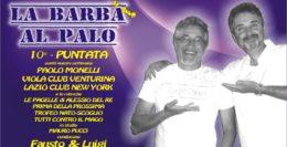 LA BARBA AL PALO - IV° ANNO - 10° PUNTATA - 25 OTTOBRE 2019