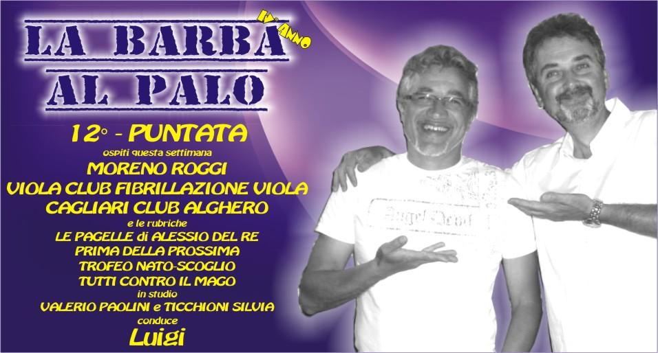 LA BARBA AL PALO - IV° ANNO - 12° PUNTATA - 8 NOVEMBRE 2019