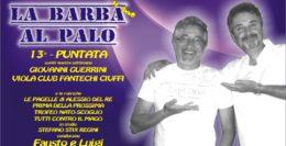 LA BARBA AL PALO - IV° ANNO - 13° PUNTATA - 15 NOVEMBRE 2019