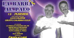 LA BARBA AL PALO - IV° ANNO - 15° PUNTATA - 29 NOVEMBRE 2019