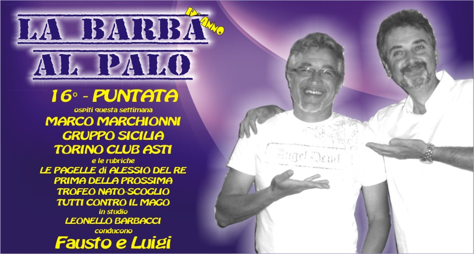 LA BARBA AL PALO - IV° ANNO - 16° PUNTATA - 6 DICEMBRE 2019